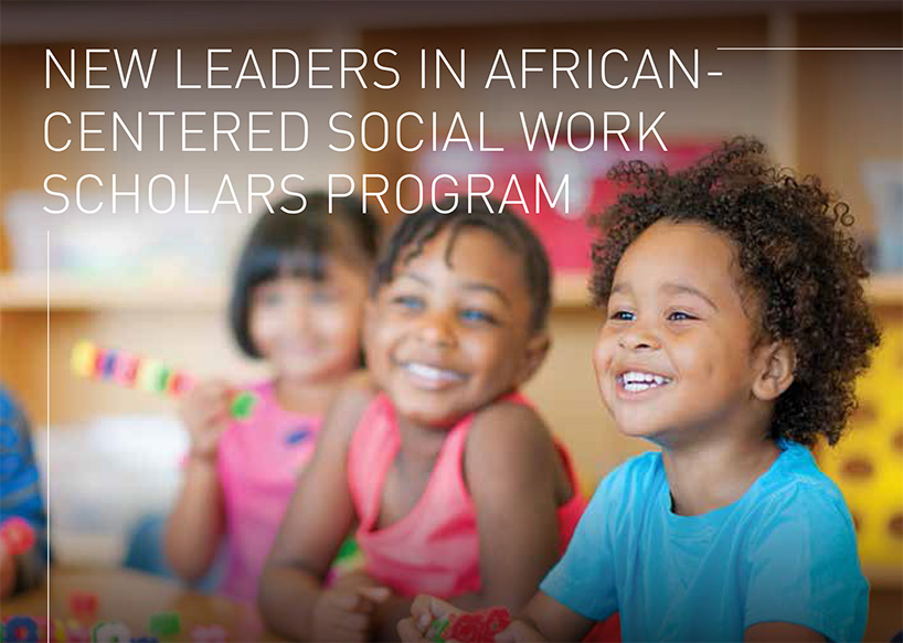 New Leaders in African-Centered Social Work Scholars Program