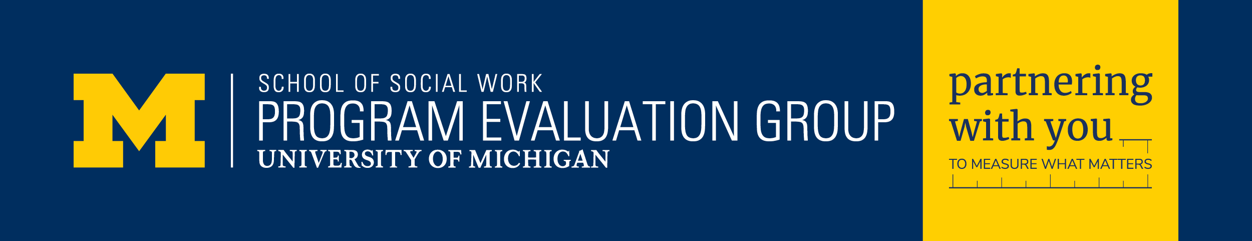 Program Evaluation Group Partnering with you to Measure What Matters