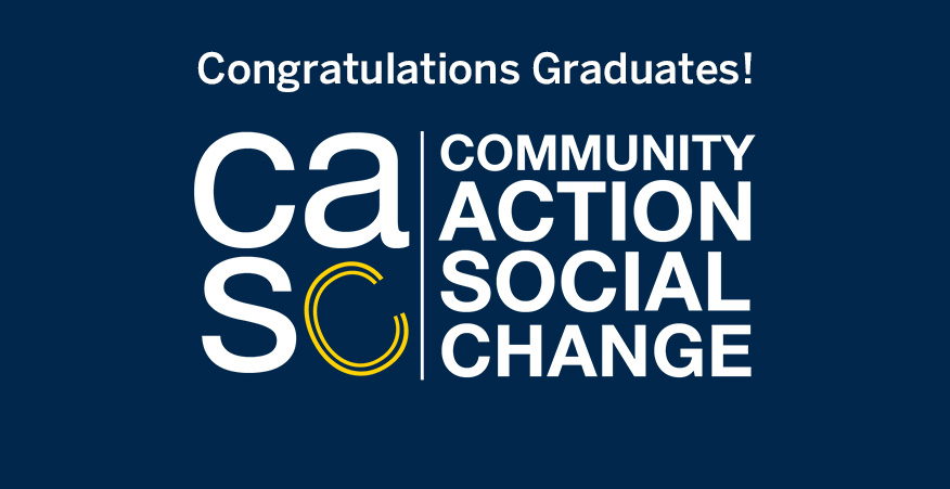 Congratulations Graduates! CASC Community Action Social Change