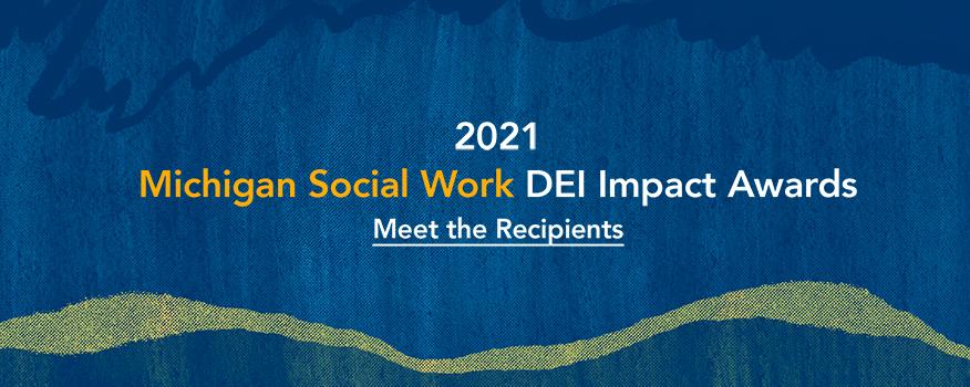 2021 Michigan Social Work DEI Impact Awards - Meet the Recipients