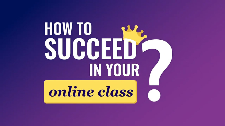 How to succeed in your online class?