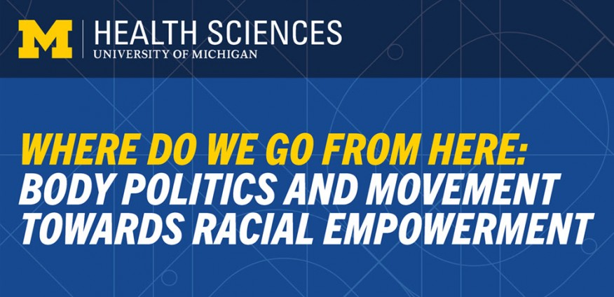 WHERE DO WE GO FROM HERE: BODY POLITICS AND MOVEMENT TOWARDS RACIAL EMPOWERMENT