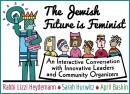 Jewish Communal Leadership Program's Annual Communal Conversation Event: The Jewish Future is Feminist