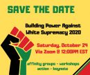 Building Power Against White Supremacy: Beyond Voting Virtual Conference