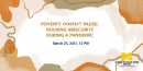 ENGAGE: Poverty doesn't Pause: Housing Insecurity during a Pandemic