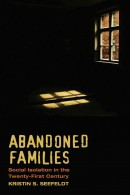 Abandoned Families: Social Isolation in the 21st Century