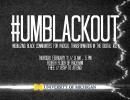 #UMBlackout: Mobilizing Black Communities for Radical Transformation in the Digital Age